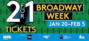 Broadway Week 2 for 1 – Jan 20 – Feb 5-2015